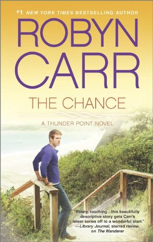 Book Cover: The Chance by Robyn Carr