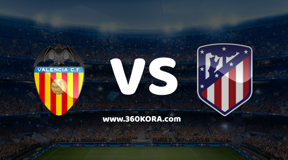 مشاهدة مباراة اتليتكو مدريد وفالنسيا بث مباشر
