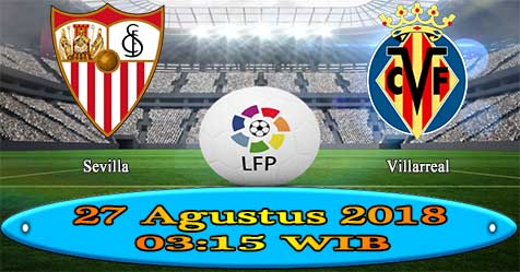 Prediksi Bola855 Sevilla vs Villarreal 27 Agustus 2018