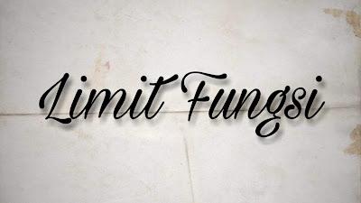 Materi Limit Fungsi Lengkap