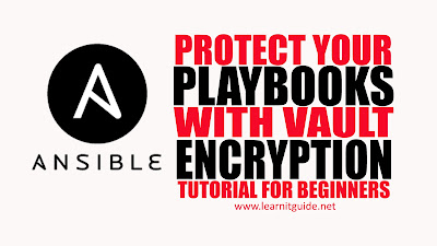 Ansible Vault to Protect Ansible Playbooks with Encryption