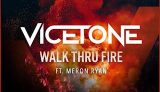 ♪ Walk Thru Fire ♪ Vicetone, feat. Meron Ryan ♪ Electronic & Pop Music