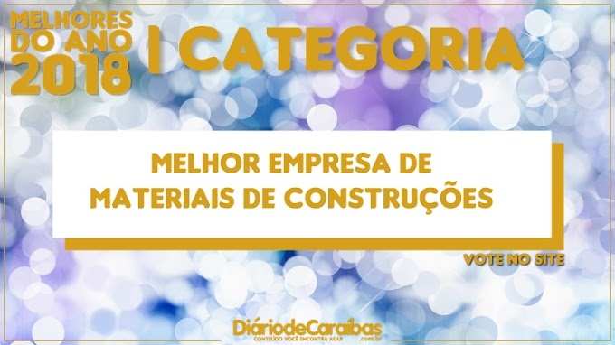 Vote na categoria melhor Empresa de Materiais de Construções | Melhores do Ano 2018