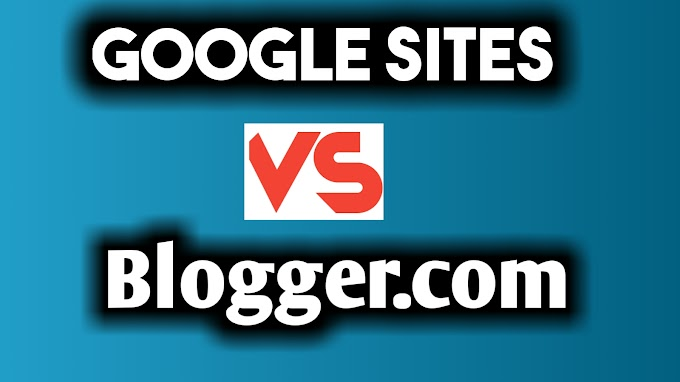 Blogger vs Google Sites which is better | NS STUDIO