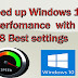 Speed up Windows 10 Perfomance and run Windows 10 more faster.