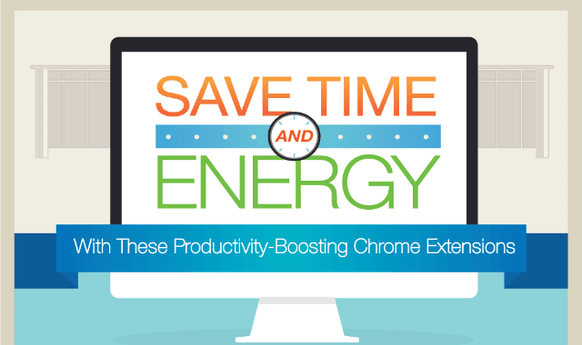 Save Time And Energy With Productivity-Boosting Chrome Extensions