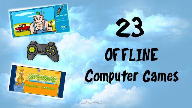 23 Offline Computer Games