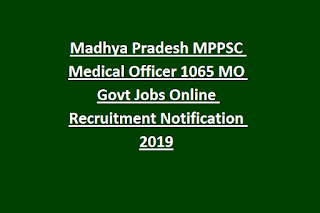 Madhya Pradesh MPPSC Medical Officer 1065 MO Govt Jobs Online Recruitment Notification 2019