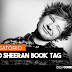 Ed Sheeran Book TAG