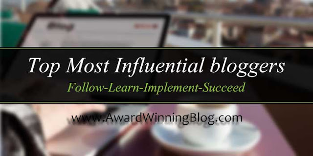 Top Most Influential bloggers: Award Winning Blog