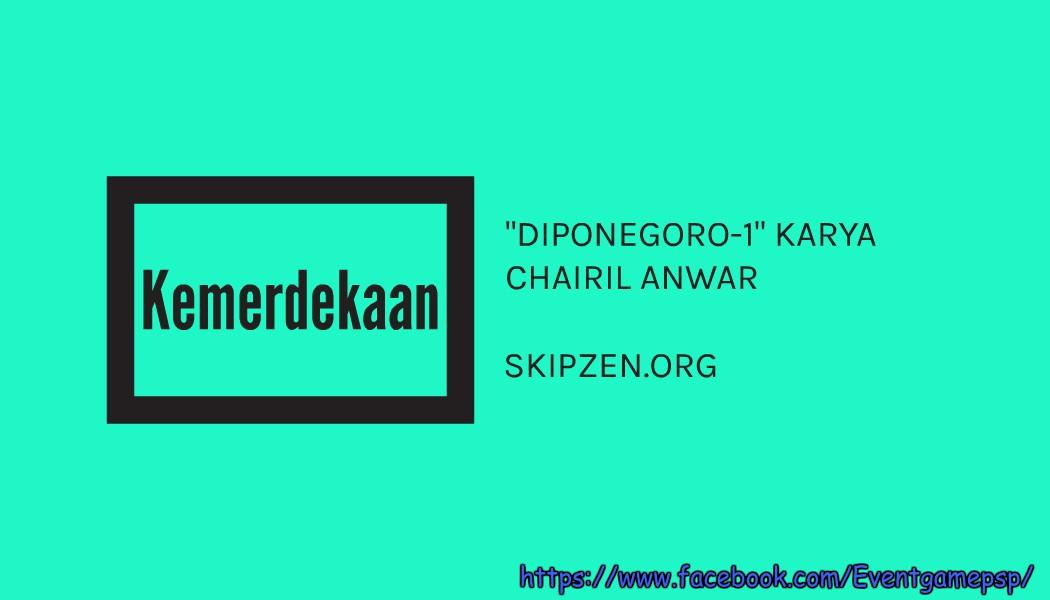 Puisi Kemerdekaan Diponegoro-1 Karya Chairil Anwar