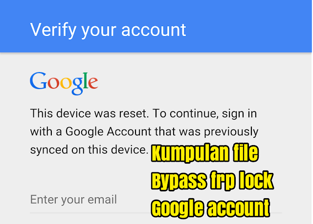 Kumpulan file bypass frp unlock google account android