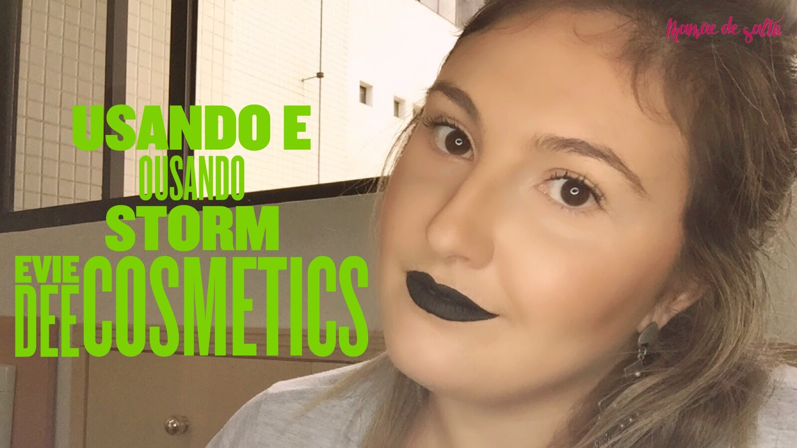 resenha batom líquido matte storm Evie Dee Cosmetics ... blog Mamãe de Salto