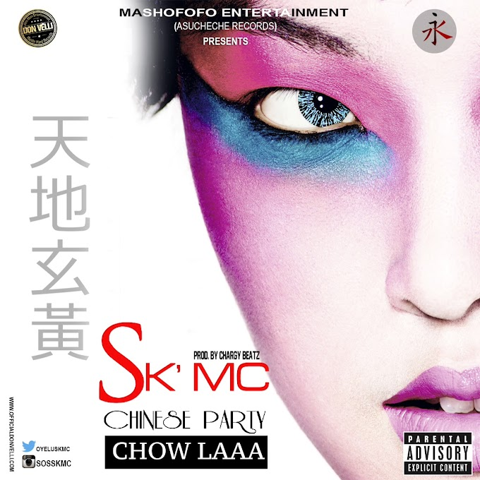 Music & Video: SK'MC (Omo IyaEbira) - CHOW LAAA (Prod. by CHARGY BEAT).