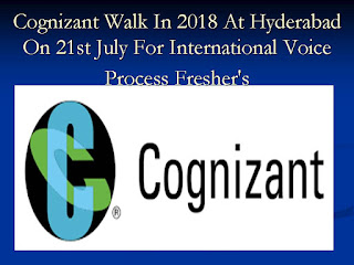 Cognizant Walk In 2018 At Hyderabad On 21st July For International Voice Process Freshers