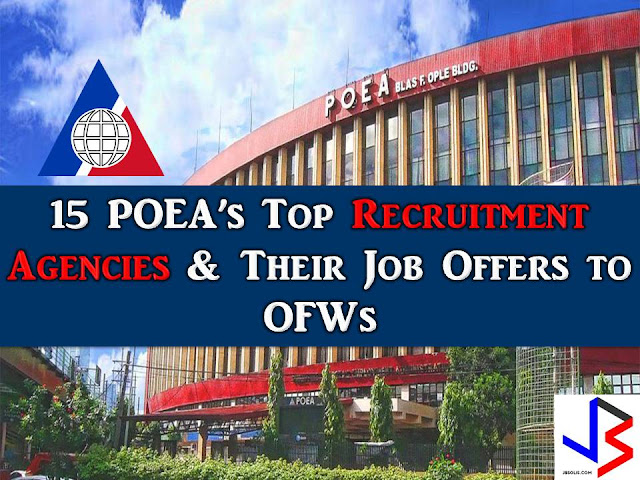 Working abroad is a hard decision, so make sure you are dealing with a licensed recruitment agency from Philippine Overseas Employment Administration (POEA). Stories of recruitment scam are not new nowadays therefore as an applicant for a job abroad it is important that we know the status and history of recruitment agencies we are applying.  In this post, we feature 15 top POEA's agency in terms of a number of jobs deployment abroad as of May 2017 and also their respective job orders for this month. Please be reminded that this website is not affiliated in any of the following recruitment agencies and the purpose of this article if for general information only.  Interested applicants are advised to directly contact the recruitment agencies since their information is also included in this article.