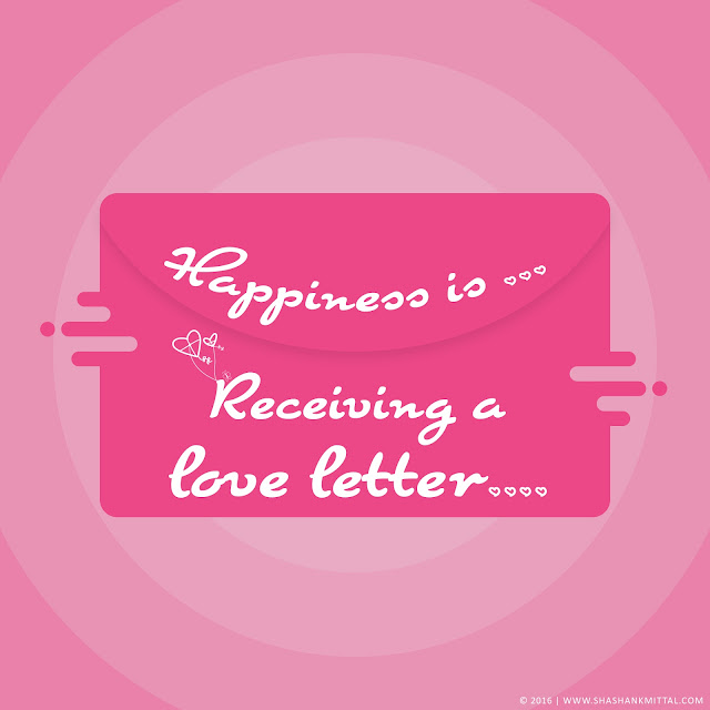 Happiness is... Receiving a love letter, shashank mittal designs, shashank mittal, quote, love quote, love saying