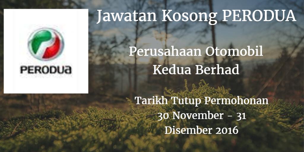 Jawatan Kosong PERODUA 30 November - 31 Disember 2016