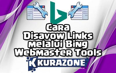 Cara Disavow Links melalui Bing Webmaster Tools