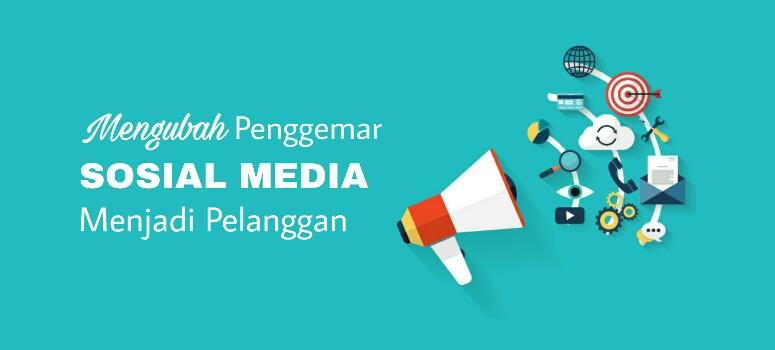 4 Strategi Mengubah Pengguna Sosial Media Menjadi Prospek dan Pelanggan