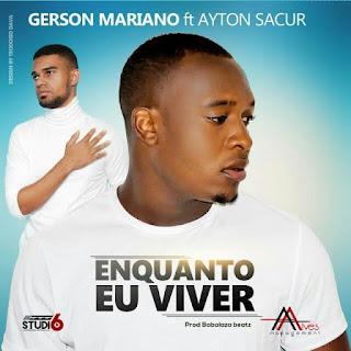 Resultado de imagem para Gerson Mariano - Em Quanto Eu Viver (feat. Ayton Sacur)