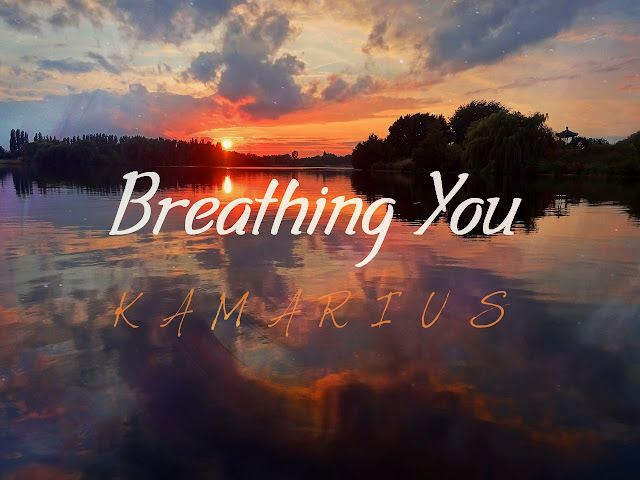 https://kamarius.blogspot.in/2017/04/kamarius-breathing-you.html
