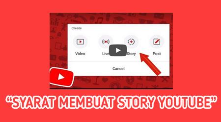 Cara Buat Story Di Youtube, Berikut Syaratnya