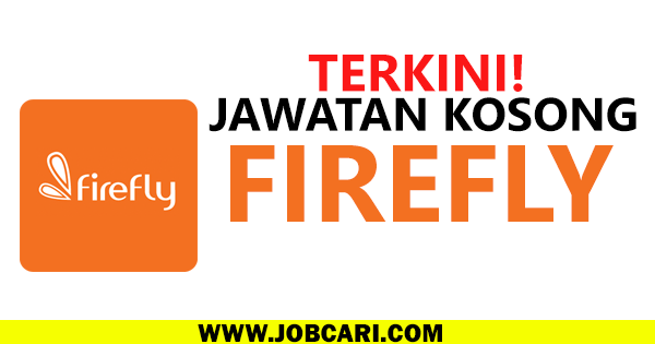 JAWATAN KOSONG FIREFLY