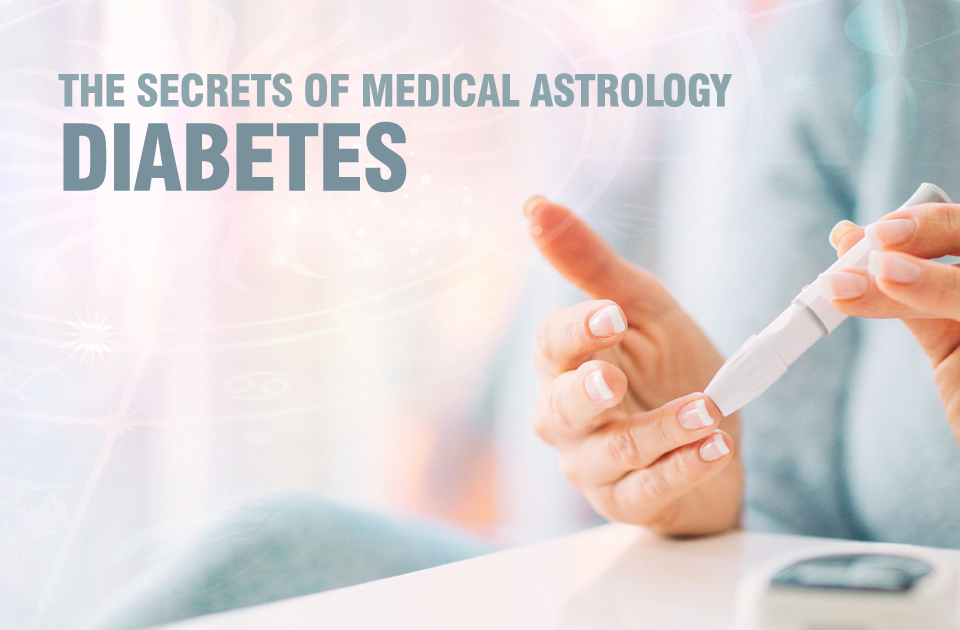 The Secrets of Medical Astrology - Diabetes