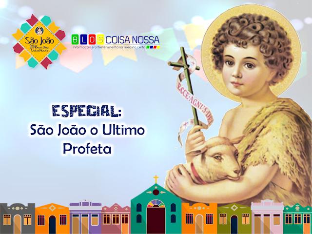 ESPECIAL:  São João Batista - O Ultimo Profeta