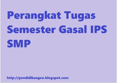 Perangkat Tugas Semester Gasal IPS SMP