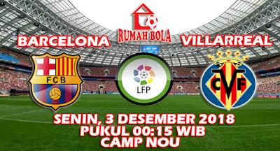 Prediksi Barcelona vs Villarreal 3 Desember 2018