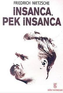 Friedrich Wilhelm Nietzsche - İnsanca, Pek İnsanca