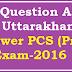 GK Question Asked In Uttarakhand Lower PCS (Pre) Exam-2016