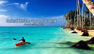 Menikmati Keindahan Gugusan Pulau Banyak Di Aceh Singkil