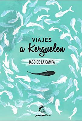 LIBRO - Viajes a Kerguelen : Iago de la Campa (Frida Ediciones - Septiembre 2016) POESIA | Comprar en Amazon España