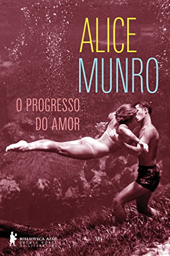 O progresso do amor - Alice Munro