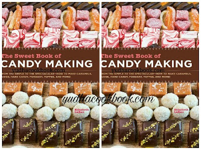 Download ebook THE SWEET BOOK OF CANDY MAKING - From the Simple to the Spectacular-How to Make Caramels, Fudge, Hard Candy, Fondant, Toffee, and More!
