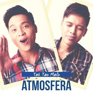 Atmosfera - Tak Tau Malu MP3