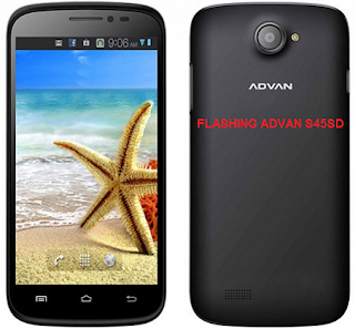 Cara Flashing Advan S45D + Install Firmware