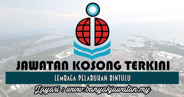 Jawatan Kosong 2017 di Lembaga Pelabuhan Bintulu www.banyakjawatan.my