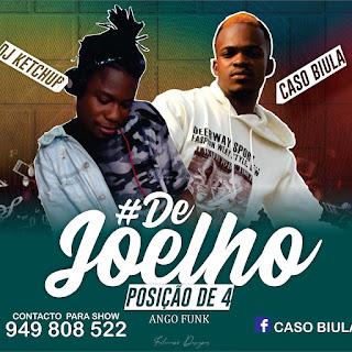 DJ Ketchup ft. Caso Biula - Posição De 4 (De Joelho) (Afro House)