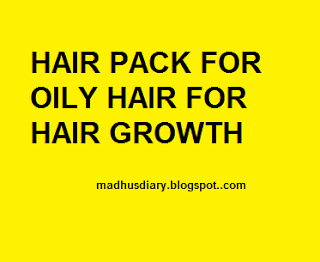 HAIR PACK FOR OILY HAIR TO INDUCE HAIR GROWTH AND TO REMOVE DANDRUFF
