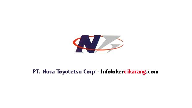 Lowongan Kerja  PT. Nusa Toyotetsu Corp ( PT. NTC ) Kawasan MM2100