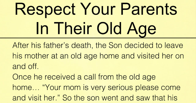 Respect Your Parents In Their Old Age