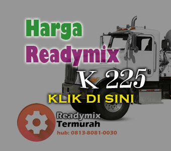 Harga Readymix K 225, harga beton cor k 225