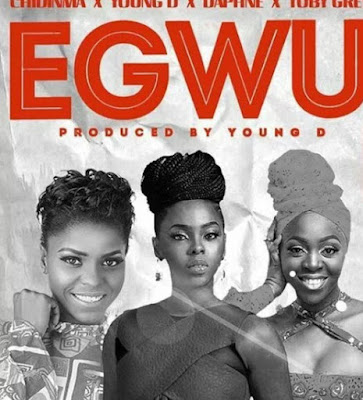 Chidinma ft Young D, Daphne & Toby Grey – Egwu