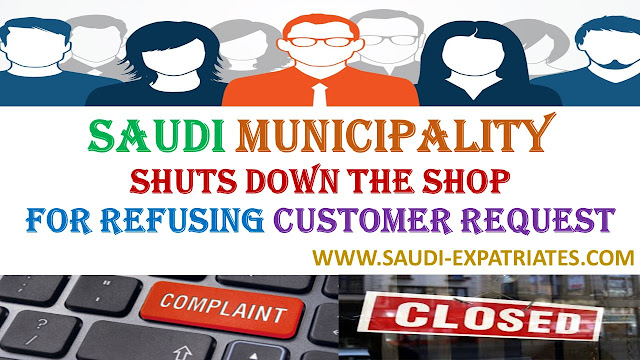 SAUDI MUNICIPALITY SHUTS SHOP FOR NOT SERVING CUSTOMER