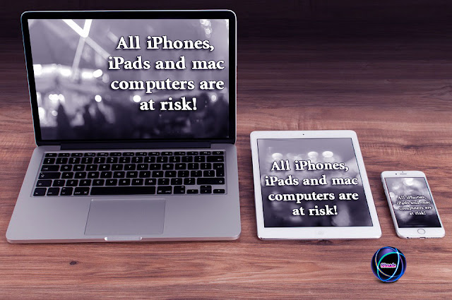 All iPhones, iPads and mac computers are at risk!
