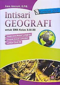 Judul : INTISARI GEOGRAFI SMA X-XI-XII KURIKULUM 2013 Pengarang : Aam Aminah, S.Pd. Penerbit : Pustaka Setia